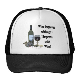 Wine improves with age, I improve with Wine! Trucker Hat