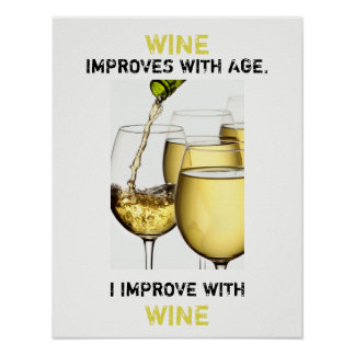 Wine Improves with Age Photograph Customisable Poster
