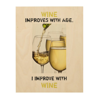 Wine Improves with Age Photograph Wood Wall Art