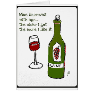 WINE IMPROVES WITH AGE...Wine print by jill Card