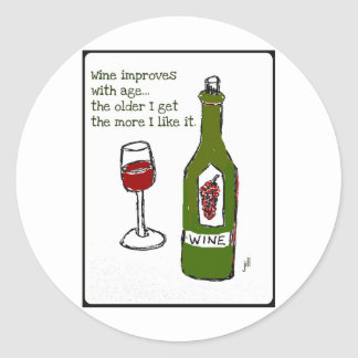 WINE IMPROVES WITH AGE...Wine print by jill Classic Round Sticker