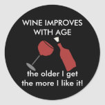 WINE IMPROVES WITH AGE Wine Sticker