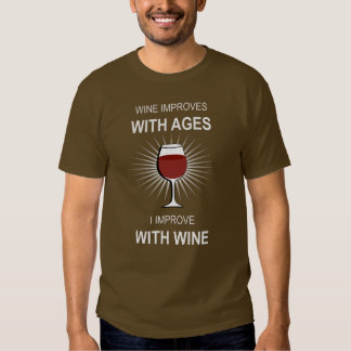 Wine improves with ages. T-shirt. T Shirt