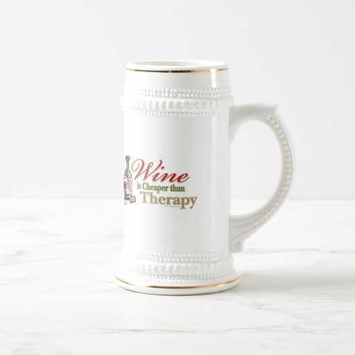 Wine Is Cheaper Than Therapy Coffee Mugs