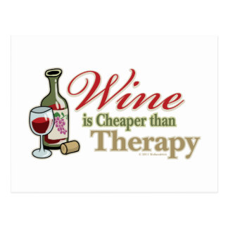 Wine Is Cheaper Than Therapy Postcard