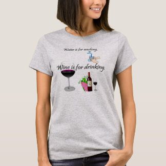 Wine Is For Drinking T-Shirt