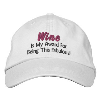 Wine Is My Award. Fabulous (inspired by Wine Diva) Cap