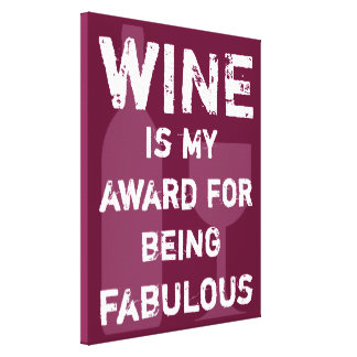 Wine Is My Award For Being Fabulous Canvas Print