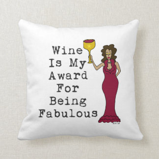Wine Is My Award For Being Fabulous Throw Pillow
