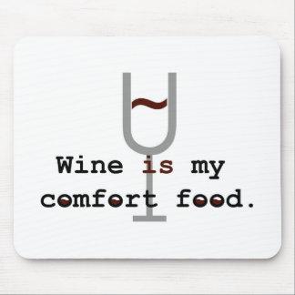 Wine is my comfort food mousepad
