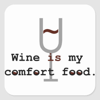 Wine is my comfort food square sticker