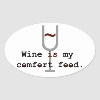 Wine is my comfort food oval stickers