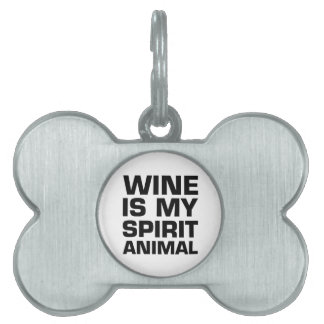 Wine Is My Spirit Animal Pet Tag
