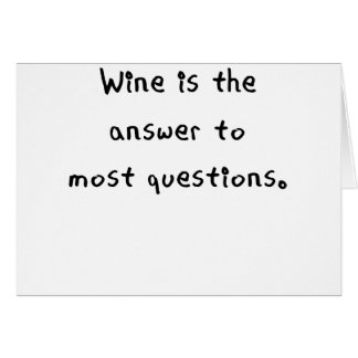 wine is the answer to most questions png cards