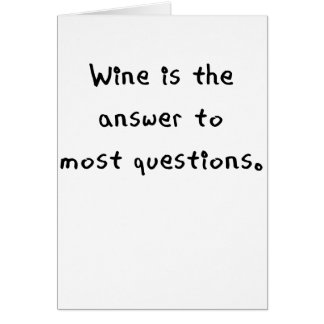 wine is the answer to most questions png greeting cards