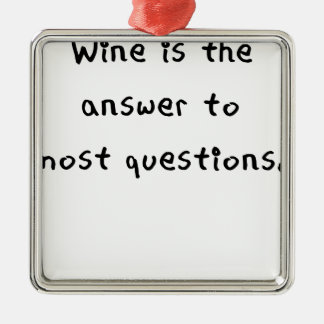 wine is the answer to most questions.png metal ornament