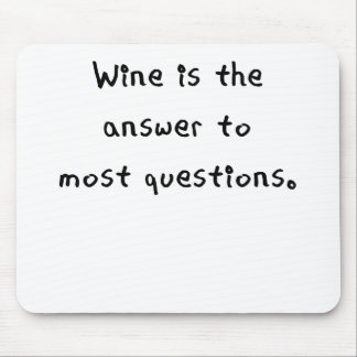 wine is the answer to most questions.png mouse pad