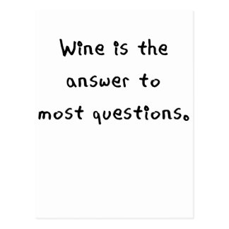 wine is the answer to most questions png post cards