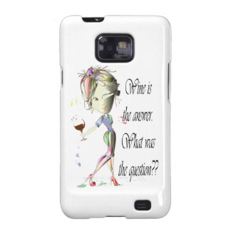Wine is the Answer - what was the question?? Samsung Galaxy SII Case