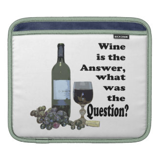 Wine is the answer, what was the question? Case Sleeves For iPads