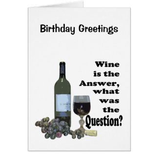 Wine is the answer what was the Question Gifts Greeting Cards
