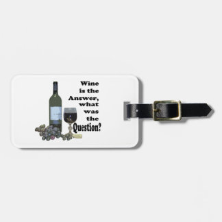 Wine is the answer what was the Question Gifts Luggage Tags