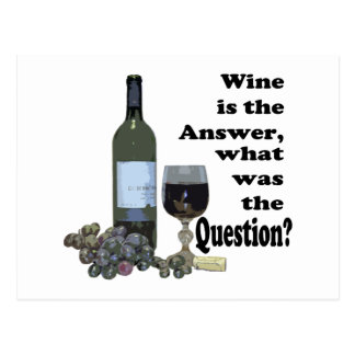 Wine is the answer, what was the Question?  Gifts Postcard