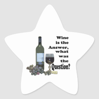 Wine is the answer, what was the Question?  Gifts Star Sticker