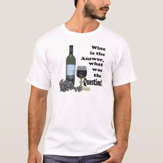 Wine is the answer, what was the Question?  Gifts T-Shirt
