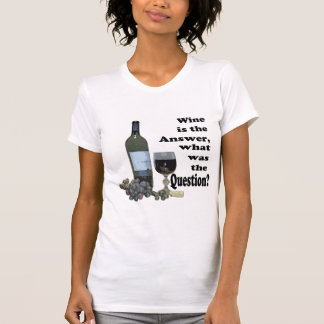 Wine is the answer, what was the Question?  Gifts Shirt