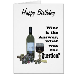 Wine is the answer, what was the question? Gits Greeting Card
