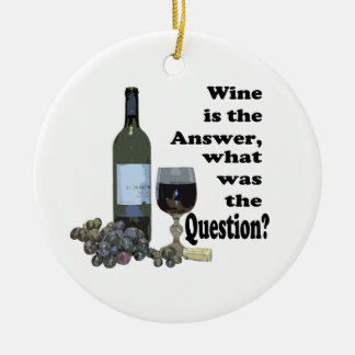 Wine is the answer, what was the question? Gits Ceramic Ornament