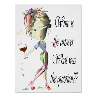 Wine is the answer What was the question? Poster