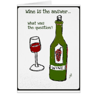 Wine is the Answer What was the question Print Greeting Card