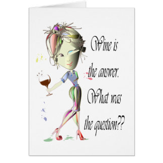 Wine is the question funny Wine saying gifts Card