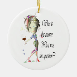 Wine is the question funny Wine saying gifts Ceramic Ornament