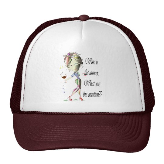 Wine is the question funny Wine saying gifts Trucker Hat