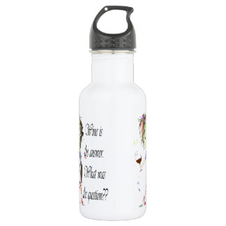 Wine is the question funny Wine saying Stainless Steel Water Bottle
