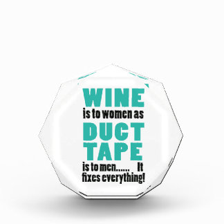 Wine is to women as duct tape is to men… award