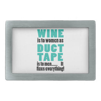 Wine is to women as duct tape is to men… rectangular belt buckle