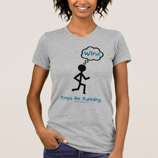 Wine - Keeps Me Running T Shirt