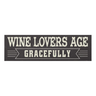 Wine Lovers Age Gracefully Panel Wall Art
