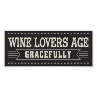 Wine Lovers Age Gracefully Poster