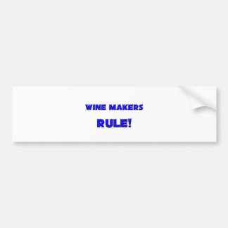 Wine Makers Rule! Bumper Stickers