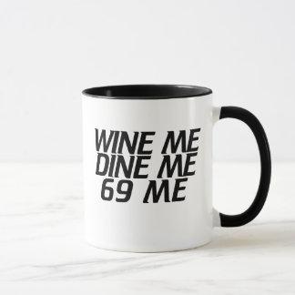 Wine me Dine me Mug