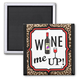 Wine Me Up! 2 Inch Square Magnet