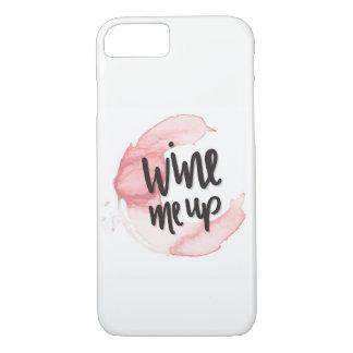 Wine Me Up iPhone 7 Case