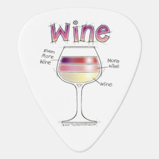 WINE, MORE WINE, EVEN MORE WINE GUITAR PICK