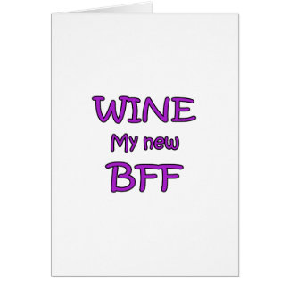 Wine My New BFF Greeting Card