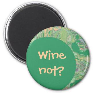 wine not? magnet